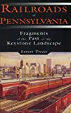 Railroads of Pennsylvania, Lorett Treese, 0811726223