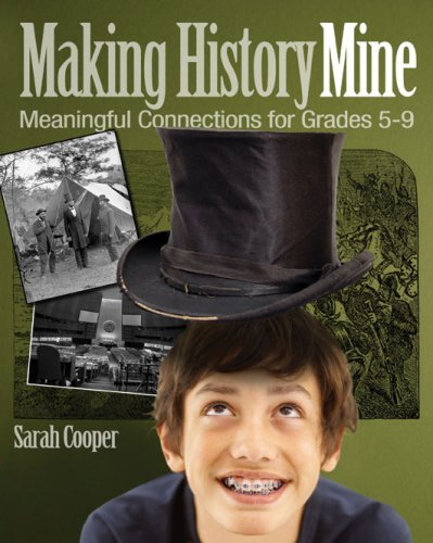 Download Making History Mine: Meaningful Connections for Grades 5-9 Pdf