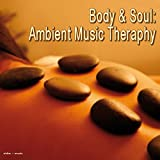 Body & Soul: Ambient Music Theraphy