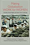 img - for Making Globalization Work for Women: The Role of Social Rights and Trade Union Leadership (Praxis: Theory in Action) book / textbook / text book