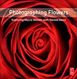 Photographing Flowers: Exploring Macro Worlds with Harold Davis