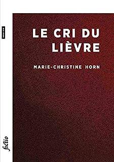 Le cri du lièvre, Horn, Marie-Christine