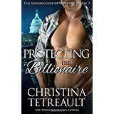Protecting The Billionaire (The Sherbrookes of Newport) (Volume 7)