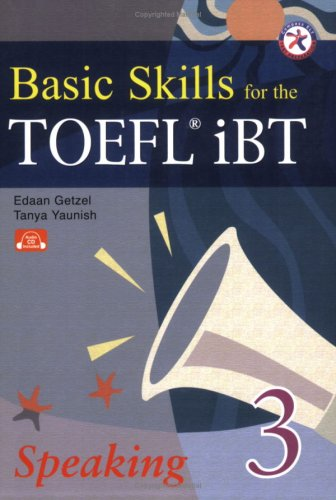 Basic Skills for the TOEFL iBT 3, Speaking Book (w/Audio CDs, Transcript & Answer Key)