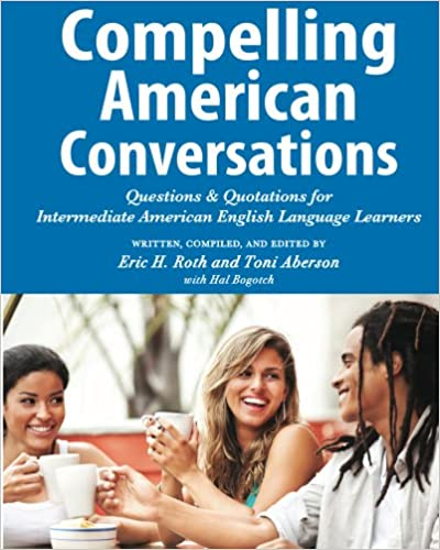 Amazon compelling american conversations questions and amazon compelling american conversations questions and quotations for intermediate american english language learners compelling conversations book fandeluxe Document