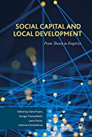 Social Capital and Local Development: From Theory to Empirics Front Cover