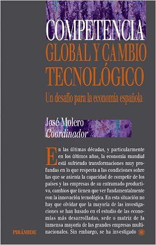 Competencia global y cambio tecnológico: Un desafío para la economía española Economía y Gestión Internacional: Amazon.es: Molero Zayas, José: Libros