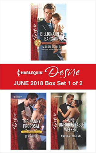 Harlequin Desire June 2018 - Box Set 1 of 2: Billionaire's Bargain\The Nanny Proposal\One Unforgettable Weekend