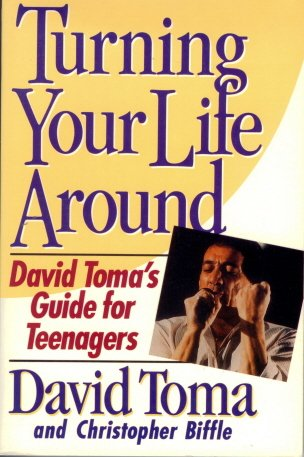 Turning Your Life Around: David Toma's Guide for Teenagers