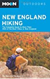 Moon New England Hiking: The Complete Guide to Nearly 400 Of the Best Hikes in New England