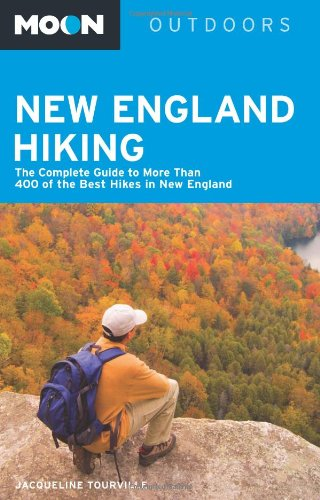 Moon New England Hiking: The Complete Guide to More Than 400 of the Best Hikes in New England (Moon Outdoors) (Best Hikes In New England)