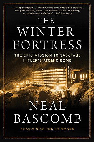 the-winter-fortress-the-epic-mission-to-sabotage-hitlers-atomic-bomb