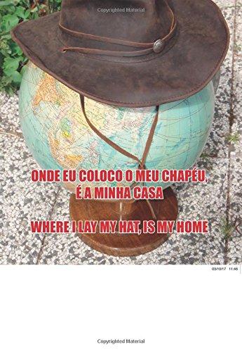 Onde coloco o meu chapéu, é a minha casa (Portuguese Edition) pdf