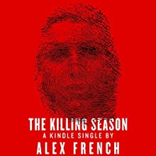 The Killing Season Audiobook by Alex French Narrated by David Drummond