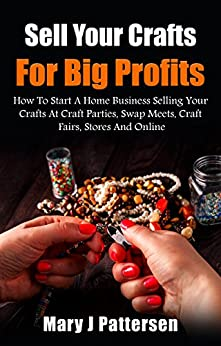 Sell your crafts for big profits how to start for How to sell your crafts online