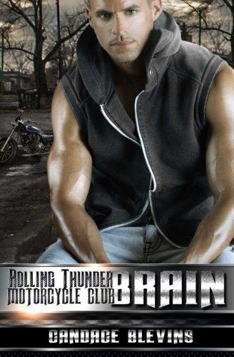 Read Online Brain (Rolling Thunder Motorcycle Club) (Volume 2) ebook
