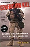 Generation Kill: Devil Dogs, Iceman, Captain America, and the New Face of American War by Evan Wright front cover