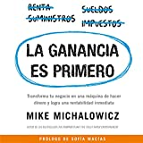 La ganancia es primero [Profit First]: Transforma tu negocio en una máquina de hacer dinero y logra una rentabilidad inmediata [Transform Your Business from a Cash-Eating Monster to a Money-Making Machine]