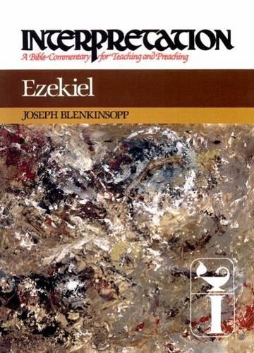 Ezekiel (Interpretation: A Bible Commentary for Teaching & Preaching)