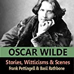 The Stories, Witticisms & Scenes of Oscar Wilde | Oscar Wilde