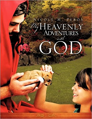 My Heavenly Adventures with God