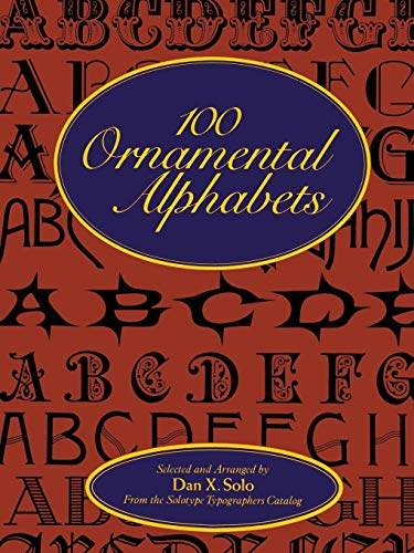 100 Ornamental Alphabets (Lettering, Calligraphy, Typography) (The Best Solo Ads)