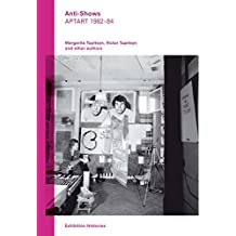 Anti-Shows: Aptart 1982-84, Exhibition Histories Vol. 8