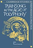 Plainsong in the Age of Polyphony, , 0521401607