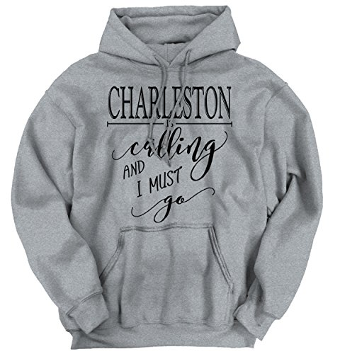 Brisco Brands Charleston, SC Is Calling I Must Go Home Womens Shirt City Hoodie - Mens Charleston Clothes Sc