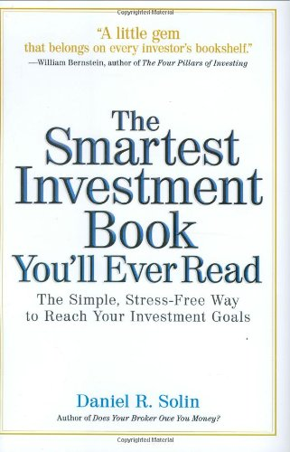 The Smartest Investment Book You'll Ever Read: The Simple, Stress-Free Way to Reach Your Investment Goals
