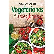 Vegetarianos a la mexicana (Gastronomía)