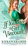 If You Give A Girl A Viscount (Impossible Bachelors, Book 4) by  Kieran Kramer in stock, buy online here