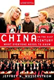 China in the 21st Century: What Everyone Needs to Know, Jeffrey N. Wasserstrom, 0199974969