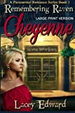 Remembering Raven: Cheyenne (Large Print Version) (A Paranormal Romance Series Book 1) by  Lacey Edward in stock, buy online here