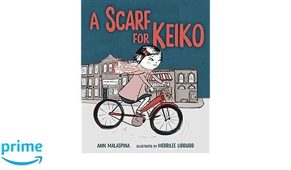 A Scarf for Keiko: Amazon.es: Ann Malaspina, Merrilee ...