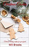 Christmas Cookies: Delicious holiday cookies for your family