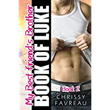 My Best Friend's Brother: Book of Luke (MY BEST FRIEND'S BROTHER ~ YA Romantic Comedy 2)