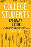 College Students: Get Ready to Cook!: A Practical and Fun...