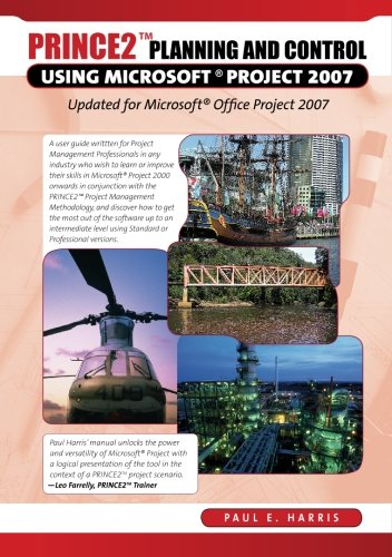 PRINCE2 Planning & Control Using Microsoft Project - Updated for Microsoft Office Project 2007