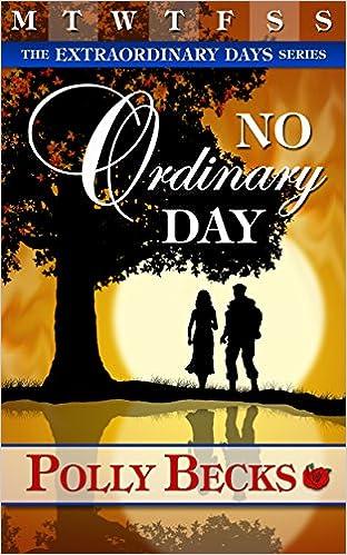 No Ordinary Day (The Extraordinary Days Book 1)