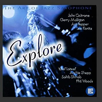 The Art Of Jazz Saxophone: Explore