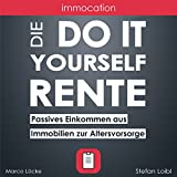 immocation – Die Do-it-yourself-Rente: Passives Einkommen aus Immobilien zur Altersvorsorge. [The Do-It-Yourself Pension: Passive Income from Real Estate for Retirement]