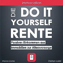 immocation – Die Do-it-yourself-Rente: Passives Einkommen aus Immobilien zur Altersvorsorge. Hörbuch von Stefan Loibl, Marco Lücke Gesprochen von: Stefan Loibl, Marco Lücke