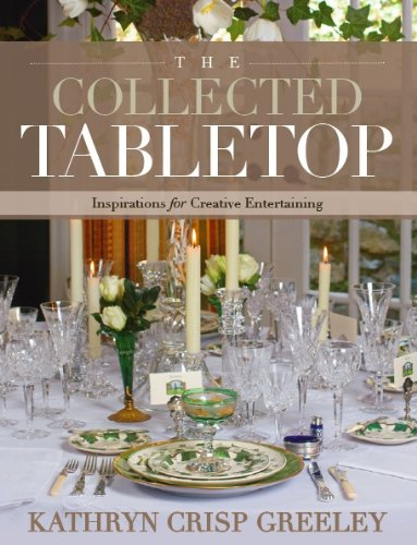The Collected Tabletop: Inspirations for Creative Entertaining ebook