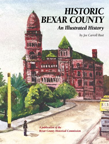 Download Historic Bexar County: An Illustrated History (Community Heritage) PDF