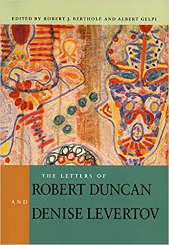 Amazon Com The Letters Of Robert Duncan And Denise Levertov