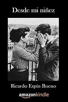 Desde mi niñez (Spanish Edition) by [Bueno, Ricardo Espín]