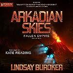 Arkadian Skies: Fallen Empire, Book 6 | Lindsay Buroker