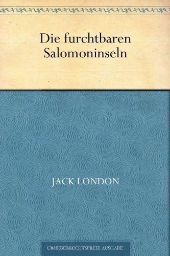 Die furchtbaren Salomoninseln (German Edition)