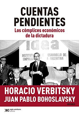 Cuentas pendientes: Los cómplices económicos de la dictadura (Singular) (Spanish Edition) (Centro De Estudios Legales Y Sociales Cels)